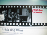 Tirck Dog Films title page for Simple Song of Freedom