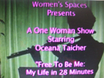 Oceana Taicher play My Life in 28 Minutes Women's Spaces Special Production 6/3/2011